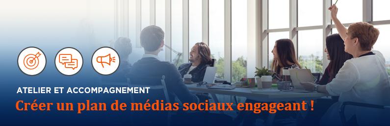 Atelier et accompagnement : créer un plan de médias sociaux engageant !